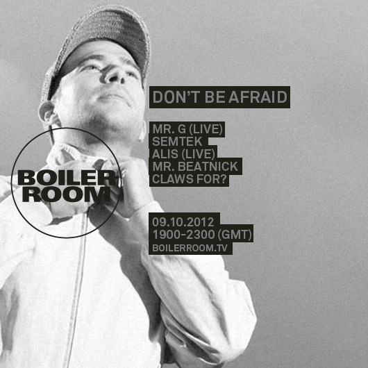 boiler room dont be afraid