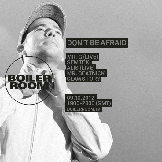 boiler room dont be afraid