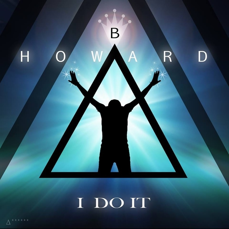 "B Howard brings Musicality and Excitement back w his new single ""I Do It"""