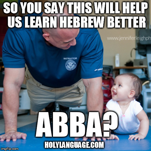 pushups baby learn hebrew better abba