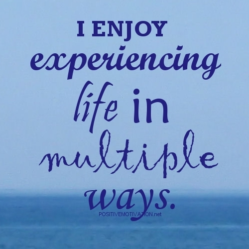 Affirmations-for-women.-I-enjoy-experiencing-life-in-multiple-ways