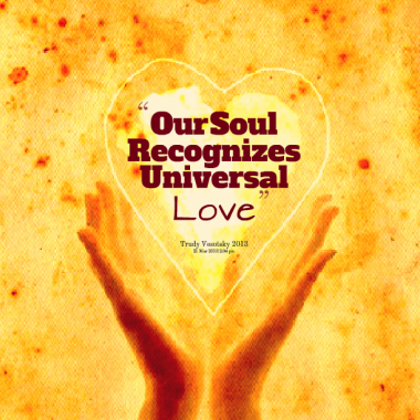 11134-our-soul-recognizes-universal-love 380x280 width