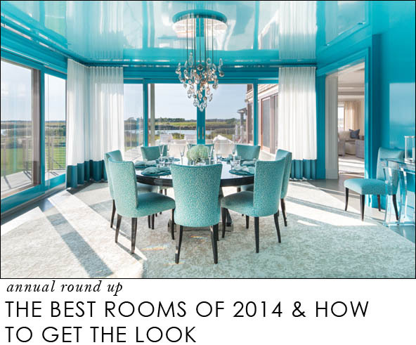 The Best Rooms of 2014   how to get the look