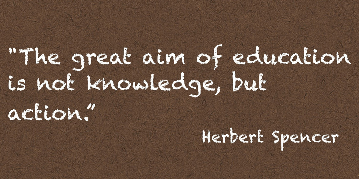 the-great-aim-of-education-is-not-knowledge-but-action-action-quote