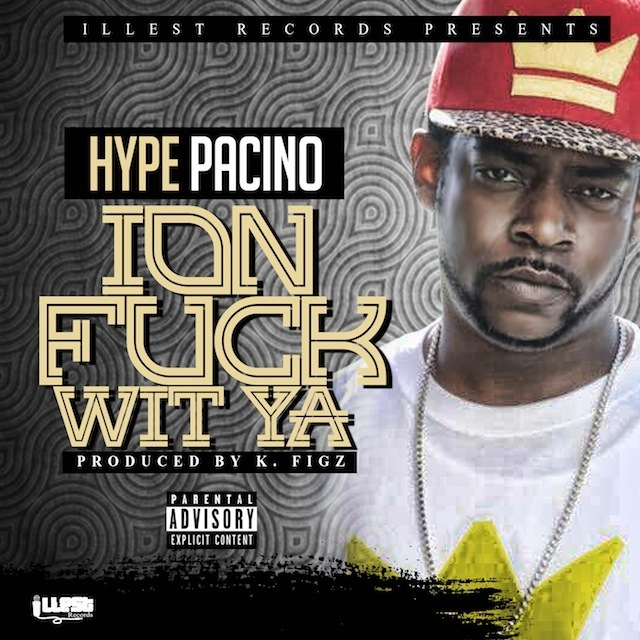 Hype Pacino - Ion Fuck Wit Ya  Art