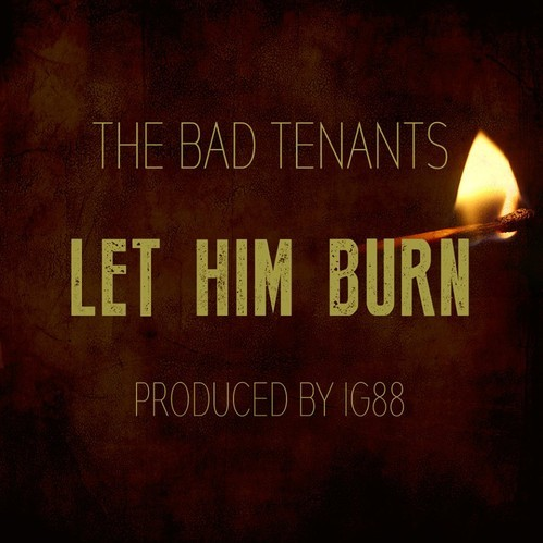 The Bad Tenants - Let Him Burn artwork