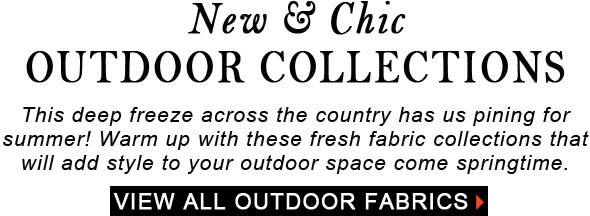 new chic outdoor fabric collections interior decor