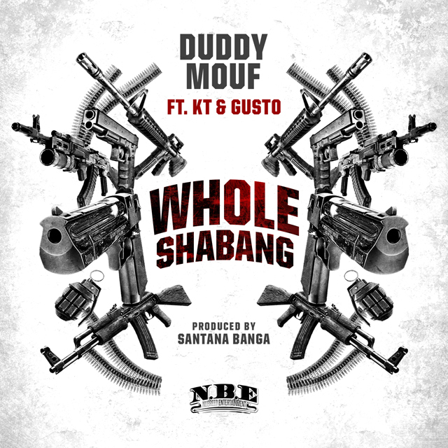 Duddy Mouf ft. KT   Gusto - Whole Shabang  preview  for online use  JPEG
