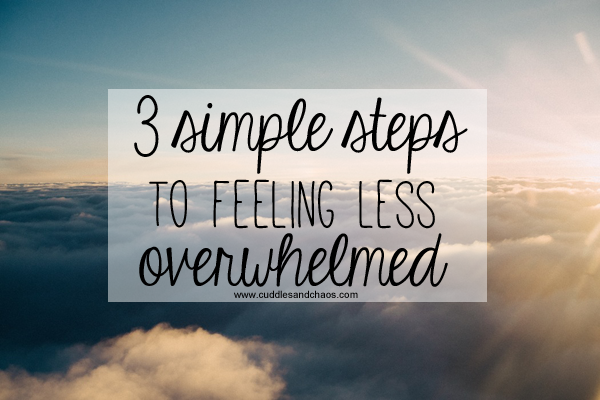 3-simple-steps-to-feeling-less-overwhelmed