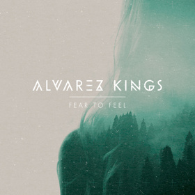 alvarez kings fear to feel cover lo res