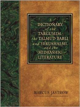 Free Online Dictionary of Targumim  Talmud and Midrashic Literature by Marcus Jastrow