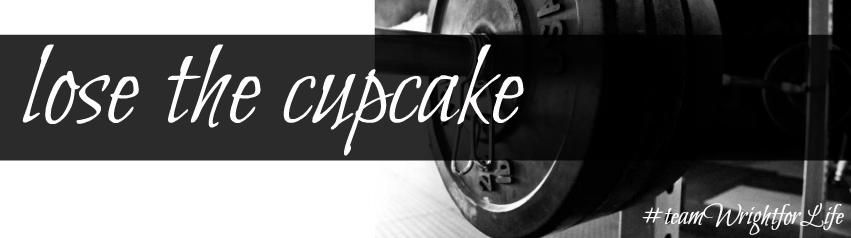 lose the cupcake