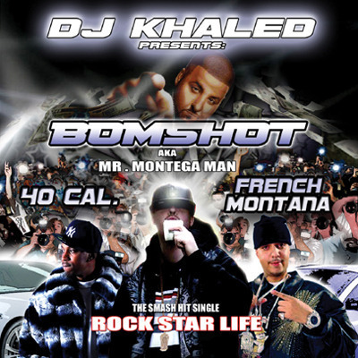 Bomshot ft Dj Khaled  French Montana   40 Cal - RockStar artwork