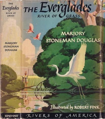 Marjorie Stoneman Douglas River of Grass Rinehart Publishing 1947