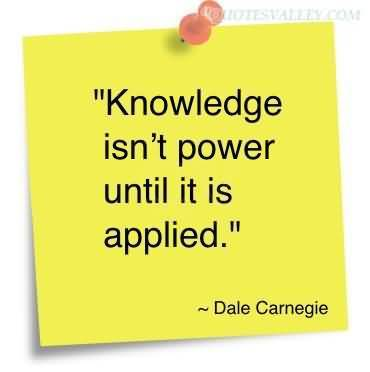 knowledge-isnt-power-until-it-is-applied