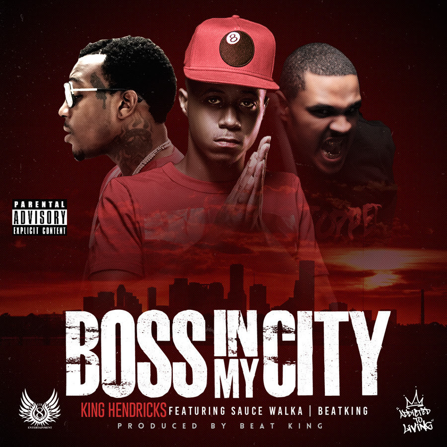 King Hendricks ft Sauce Walka and Beatking - Boss In My City artwork