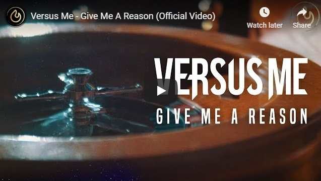 "VERSUS ME Release Official Music Video for ""Give Me a Reason"