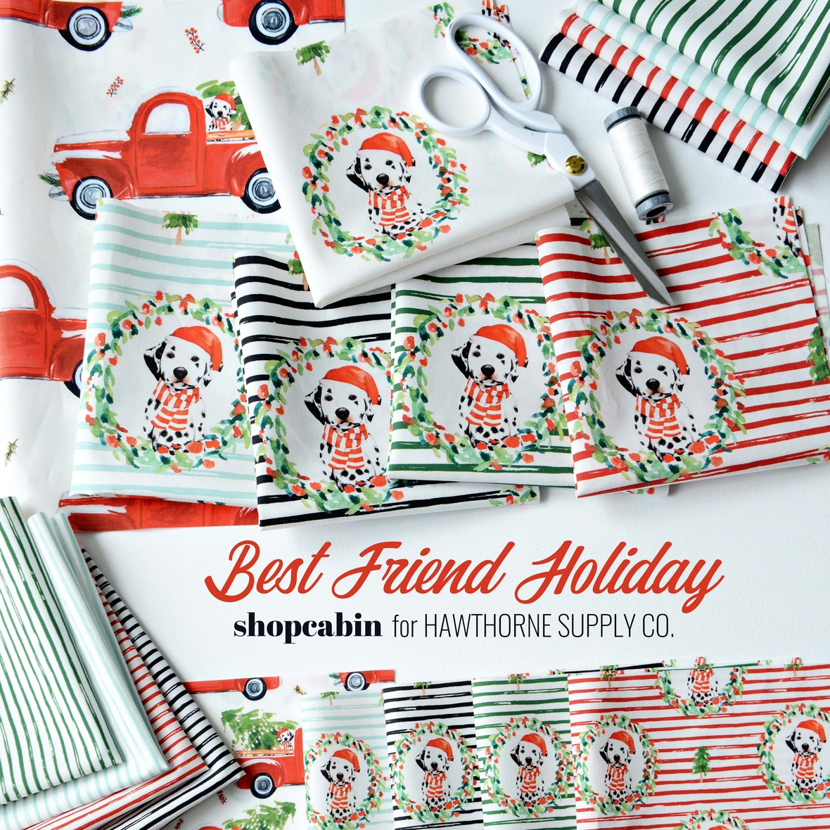 Best Friend Holiday Farbric Shopcabin for Hawthorne Supply Co
