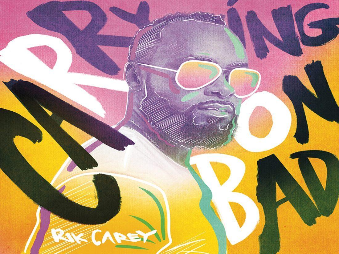 Rik-Carey Carryin on Bad