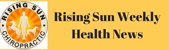 Rising Sun Weekly Health News