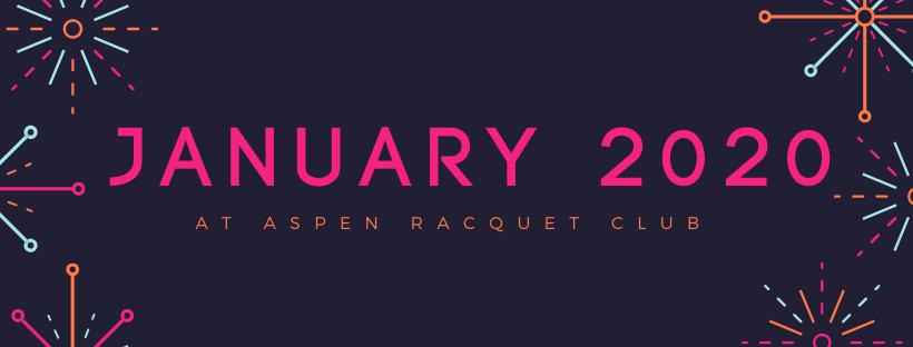 January 2020 at Aspen Racquet Club