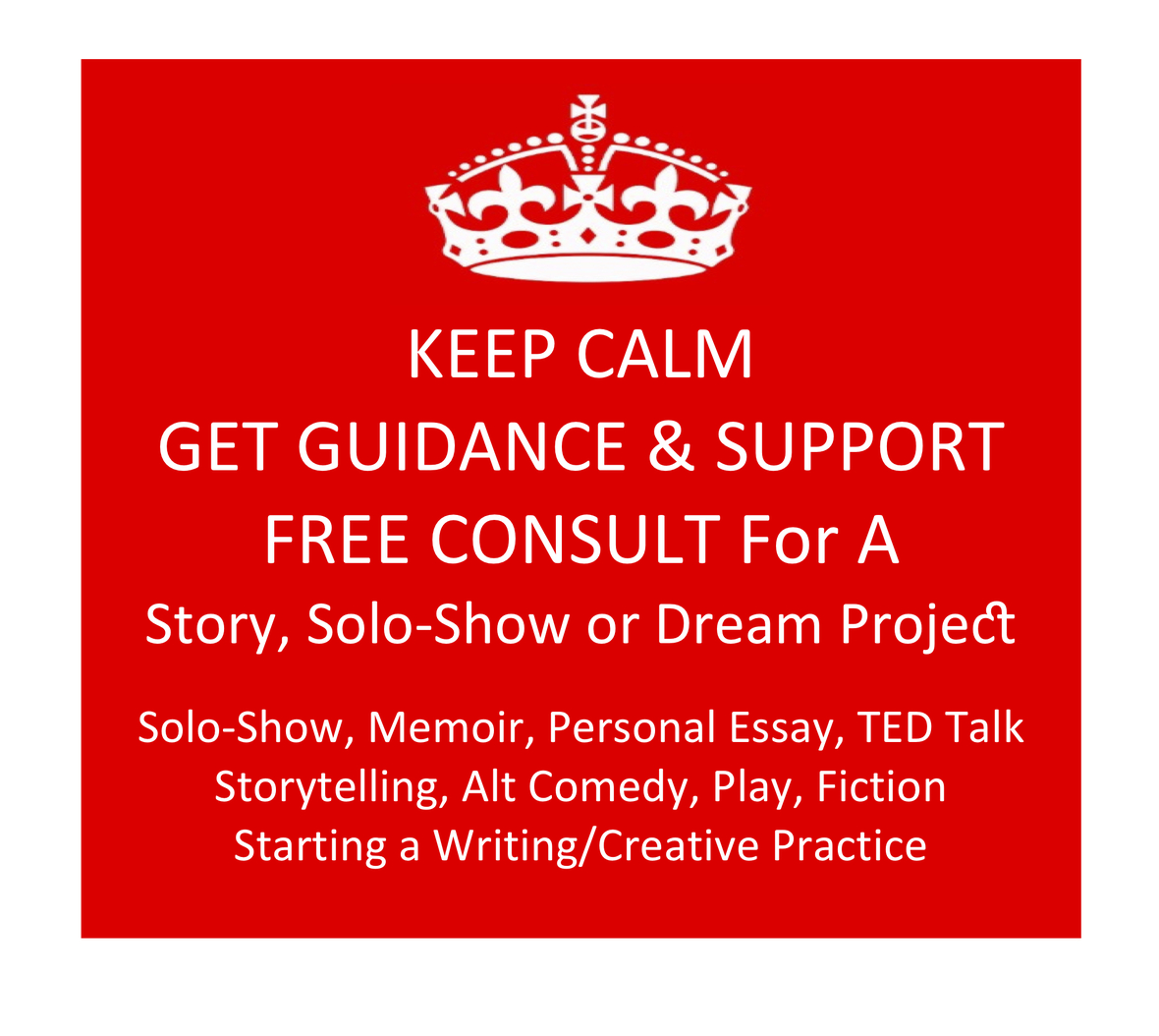 Keep Calm Free Consult Story Solo-Show Project- newsletter