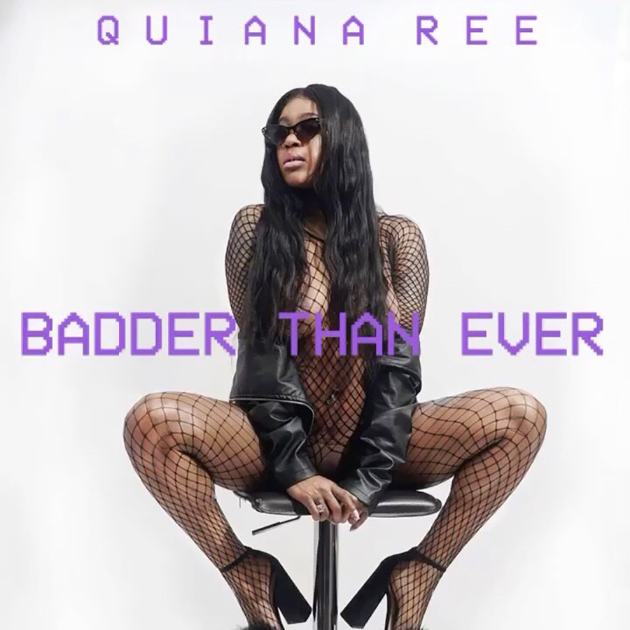 quiana ree badder than ever front
