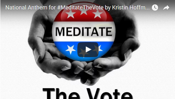 National Anthem for Meditate the Vote