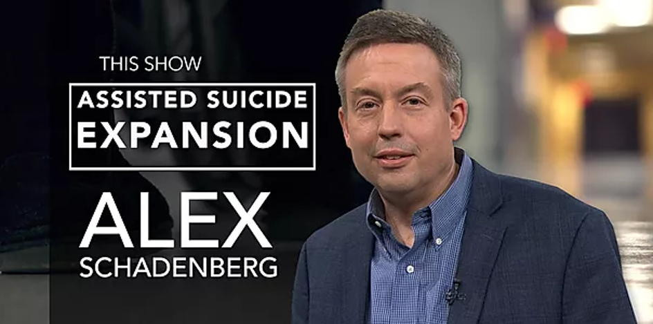 Assisted Suicide with Alex Schadenberg