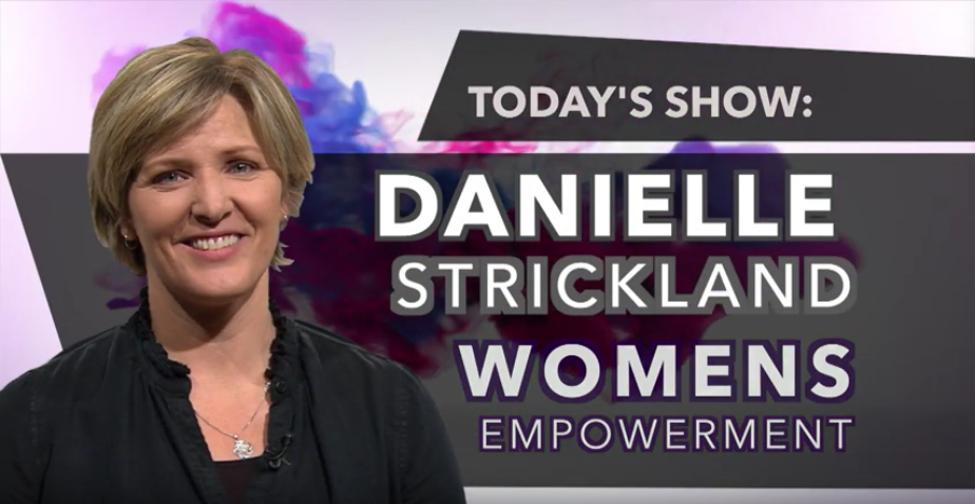 Womens Empowerment - Danielle Strickland
