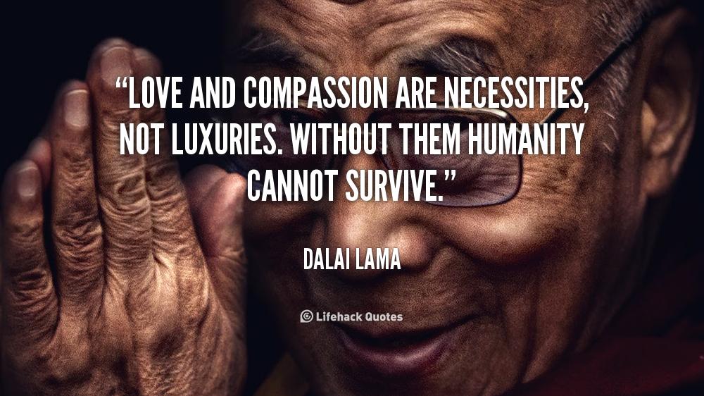 23619-love-and-compassion-dalai-lama-quote.jpg