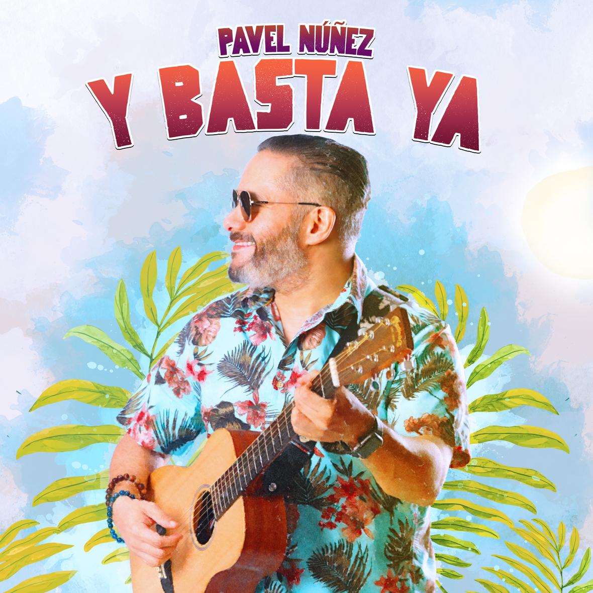 PAVEL NUNEZ - Y Basta Ya