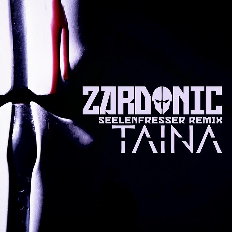 TAINA ZARDONIC - Seelenfresser Remix