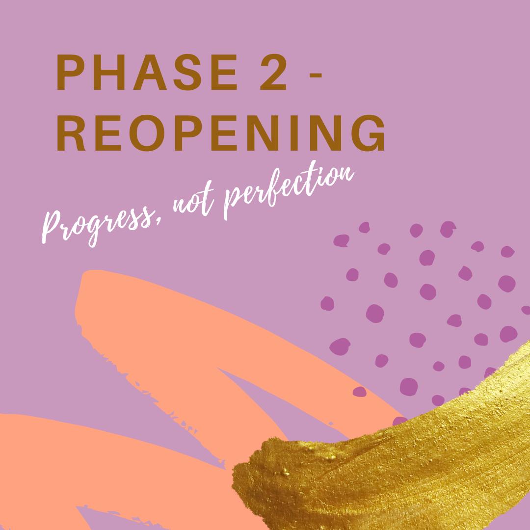 phase 2 - reopening