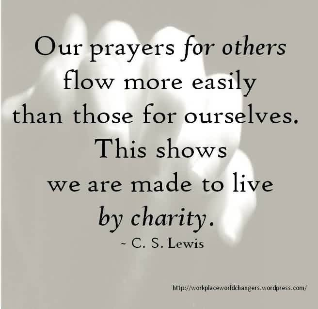 nice-charity-quote-by-cs-lewis-our-prayers-for-others-flow-more-easily-than-those-for-ourselves