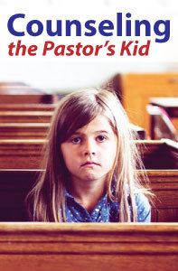 Counseling the Pastor s Kid