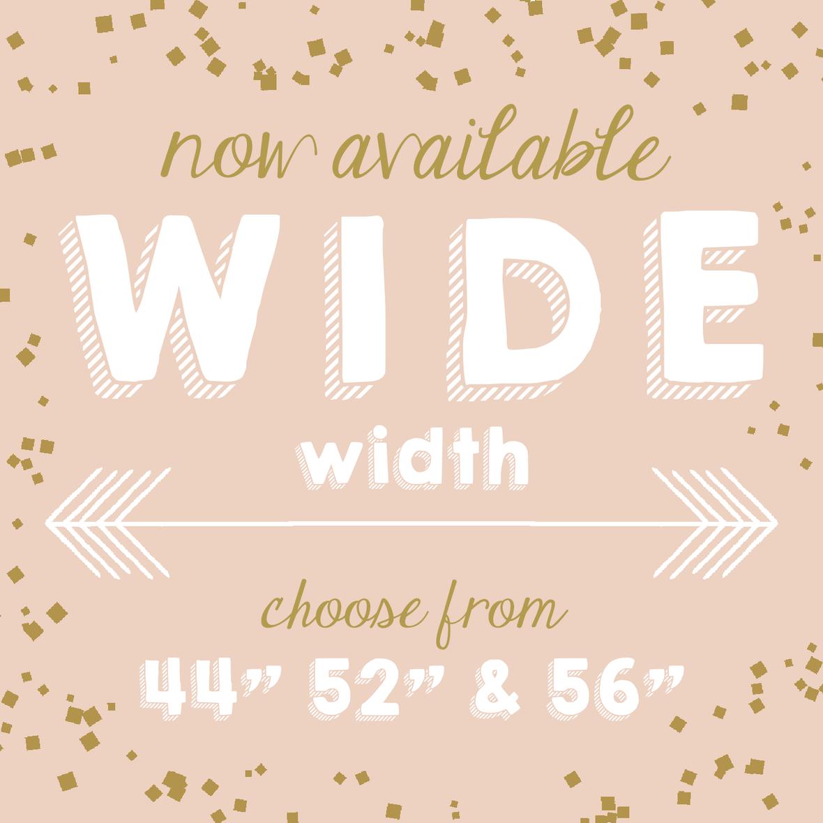 WIDE widths