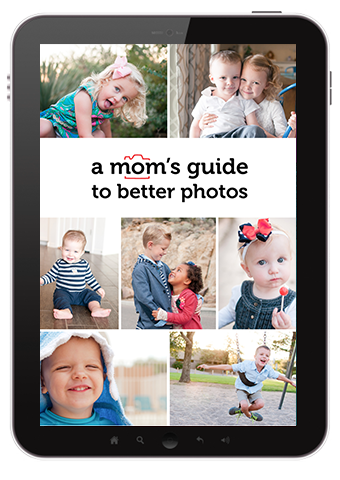A Moms Guide to Better Photos