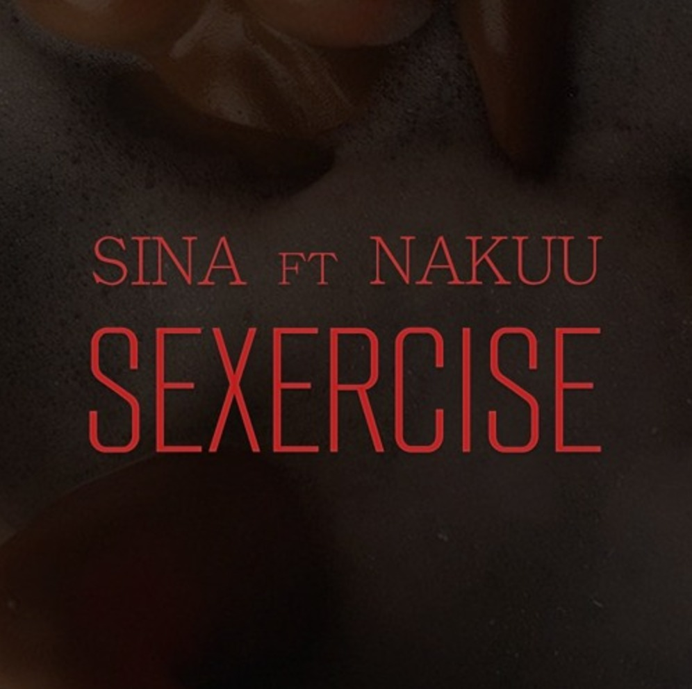 Sexercise by SINA ft Nakuu