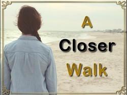 a closer walk-250