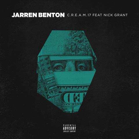 Jarren Benton Ft. Nick Grant -C.R.E.A.M. 17  2