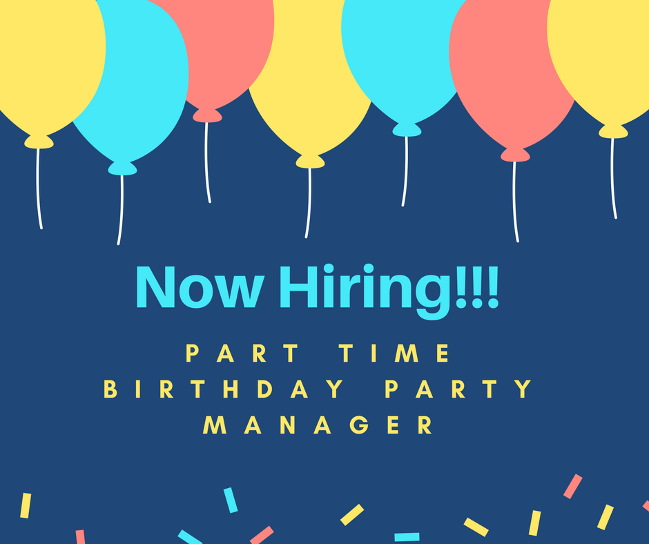 Part Time Birthday Party Manager