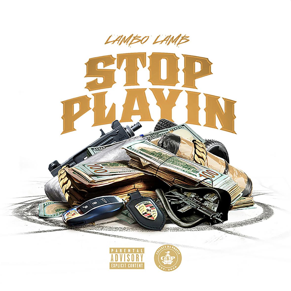 Large Lambo Lamb - Stop Playin Explicit