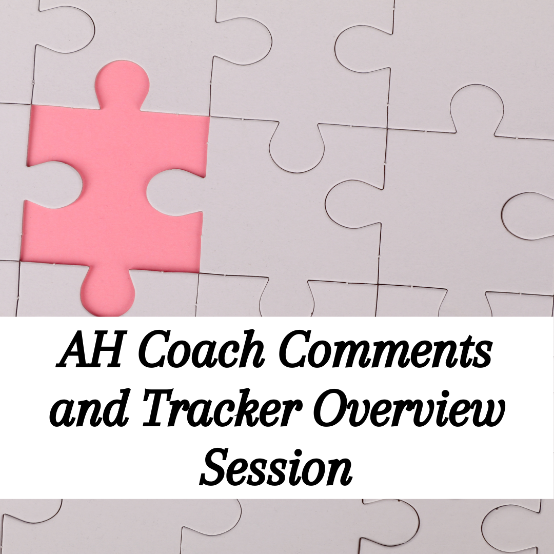 AH Coach Comments and Tracker Overview Session