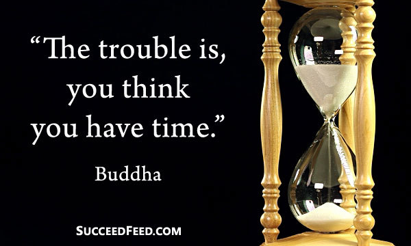 buddha-quotes-you-think-you-have-time