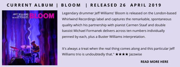 Jeff Williams Bloom Jazz Album Showcase 3