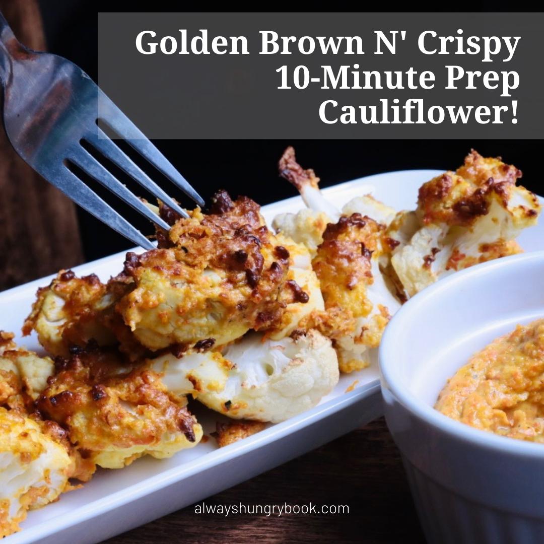 10-Minute Prep Crispy Cauliflower