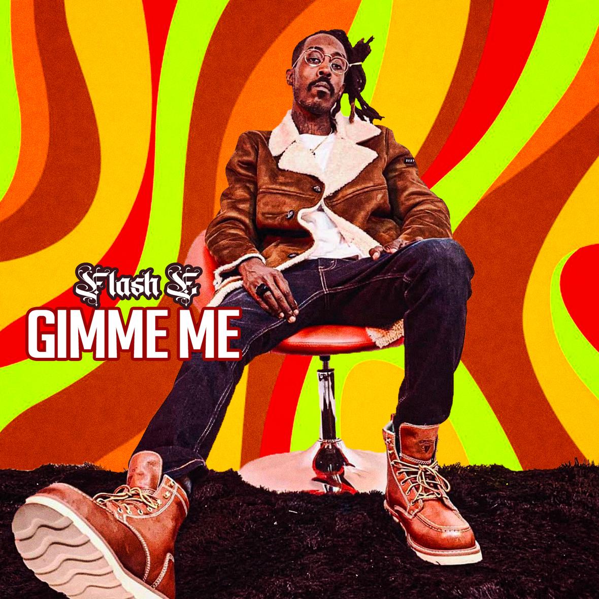 Flash E williams - Gimme Me artwork