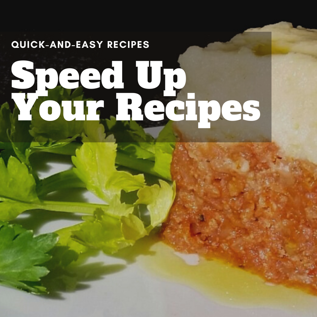 Speed up your recipes