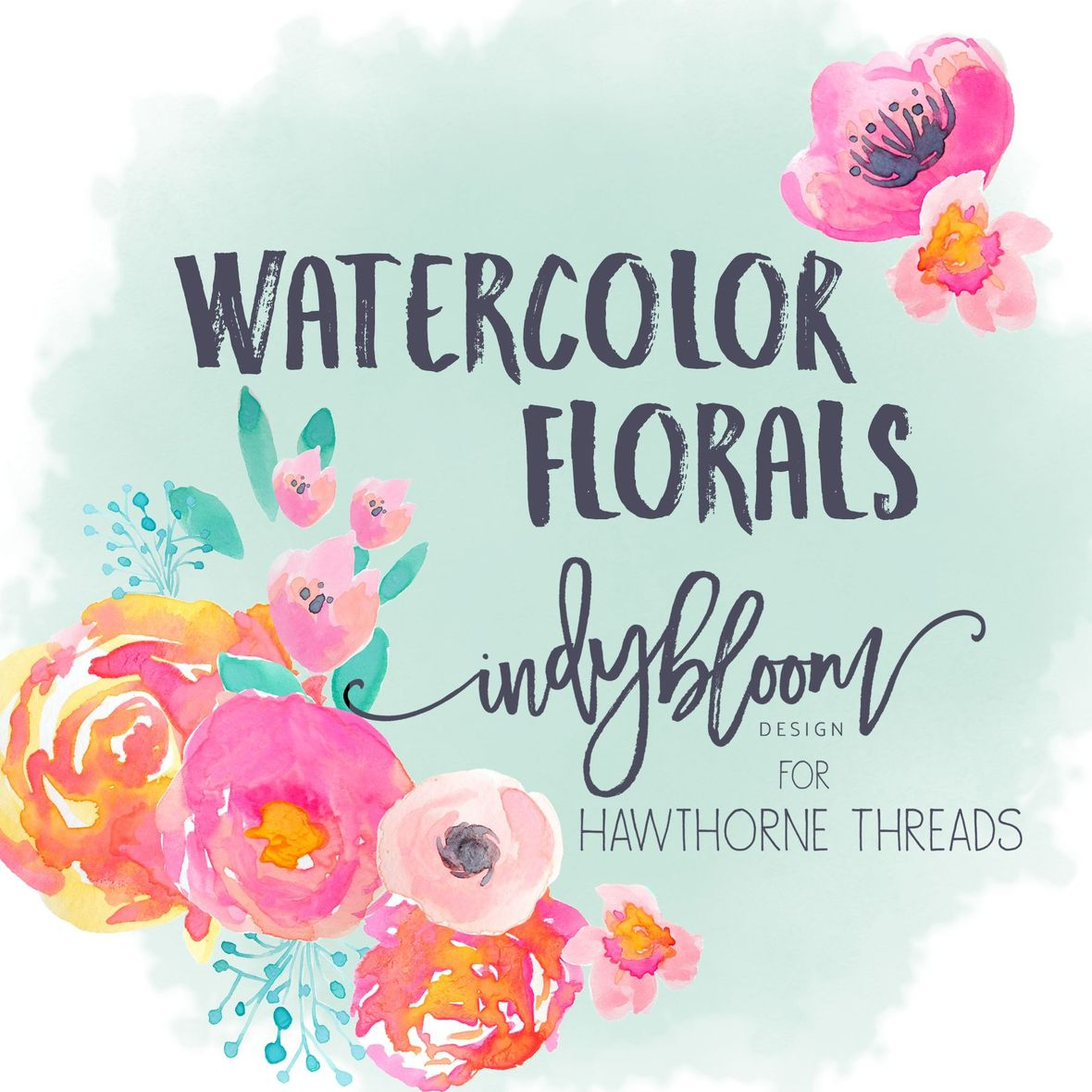 Watercolor Florals by Indy Bloom for Hawthorne Threads